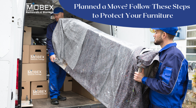 Planned a Move? Follow These Steps to Protect Your Furniture